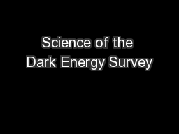 Science of the Dark Energy Survey PowerPoint PPT Presentation