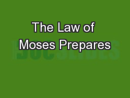 The Law of Moses Prepares