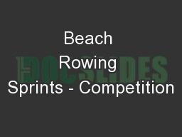 Beach Rowing Sprints - Competition PowerPoint PPT Presentation