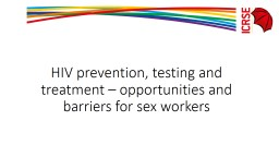 HIV prevention, testing and treatment – opportunities and