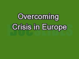 Overcoming Crisis in Europe PowerPoint PPT Presentation