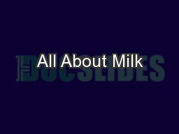 All About Milk PowerPoint PPT Presentation