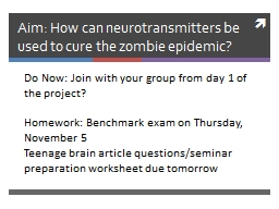 Aim: How can neurotransmitters be used to cure the zombie e