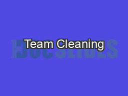 Team Cleaning PowerPoint Presentation, PPT - DocSlides