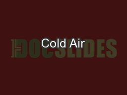 Cold Air PowerPoint PPT Presentation