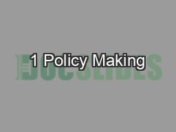 1 Policy Making