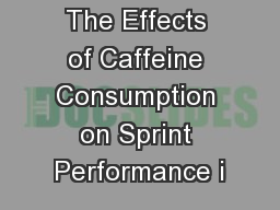 The Effects of Caffeine Consumption on Sprint Performance i