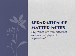 EQ: What are the different methods of physical separation?