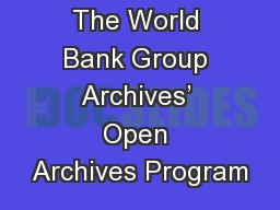 The World Bank Group Archives' Open Archives Program
