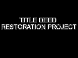 TITLE DEED RESTORATION PROJECT