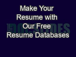 Make Your Resume with Our Free Resume Databases
