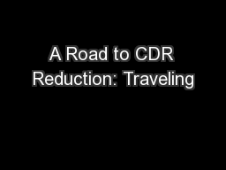 A Road to CDR Reduction: Traveling