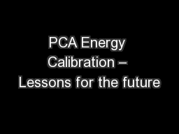PCA Energy Calibration � Lessons for the future