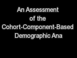 An Assessment of the Cohort-Component-Based Demographic Ana