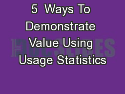 5  Ways To Demonstrate Value Using Usage Statistics