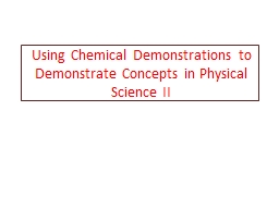 Using Chemical Demonstrations to Demonstrate Concepts in Ph PowerPoint PPT Presentation