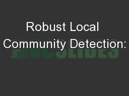 Robust Local Community Detection: