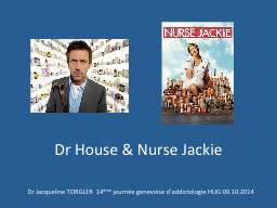 Dr House & Nurse Jackie