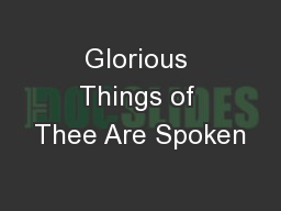 Glorious Things of Thee Are Spoken PowerPoint PPT Presentation