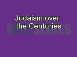 Judaism over the Centuries