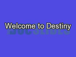 Welcome to Destiny