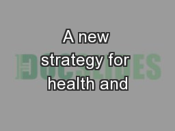 A new strategy for health and