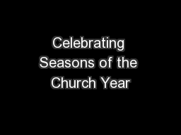 Celebrating Seasons of the Church Year