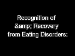 Recognition of & Recovery from Eating Disorders:
