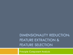 Dimensionality reduction: feature extraction & feature