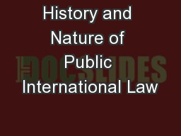 History and Nature of Public International Law PowerPoint PPT Presentation