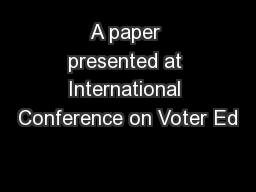 A paper presented at International ConferenceonVoter Ed