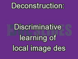 Deconstruction:  Discriminative learning of local image des