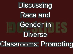 Discussing Race and Gender in Diverse Classrooms: Promoting PowerPoint PPT Presentation
