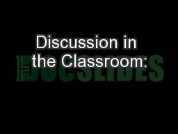 Discussion in the Classroom: PowerPoint PPT Presentation