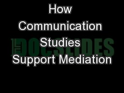 How Communication Studies Support Mediation