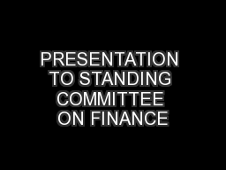 PRESENTATION TO STANDING COMMITTEE ON FINANCE