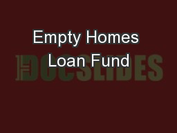 Empty Homes Loan Fund PowerPoint PPT Presentation