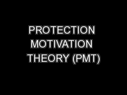 PROTECTION MOTIVATION THEORY (PMT)