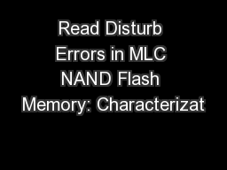 Read Disturb Errors in MLC NAND Flash Memory: Characterizat PowerPoint PPT Presentation