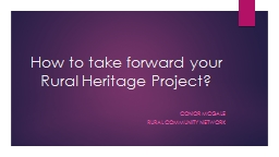 How to take forward your Rural Heritage Project?