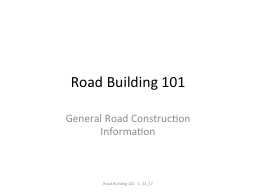 Road Building 101 PowerPoint PPT Presentation