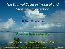 The Diurnal Cycle of Tropical and Monsoon Convection