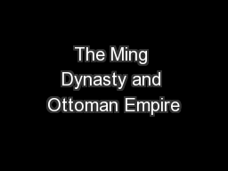 The Ming Dynasty and Ottoman Empire