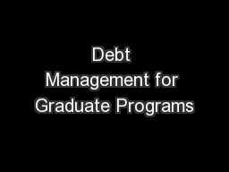 Debt Management for Graduate Programs