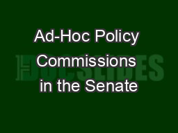 Ad-Hoc Policy Commissions in the Senate