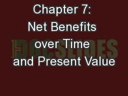 Chapter 7: Net Benefits over Time and Present Value