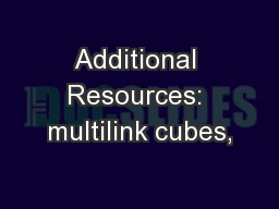 Additional Resources: multilink cubes,