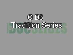 C D3 Tradition Series