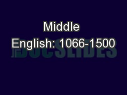Middle English: 1066-1500