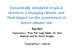 Dynamically simulated tropical storms in a changing climate